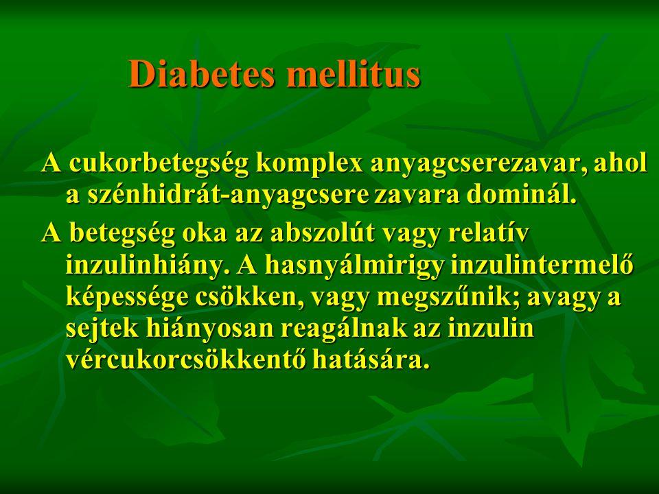 Diabetes mellitus A cukorbetegség komplex anyagcserezavar, ahol a szénhidrát-anyagcsere zavara dominál.