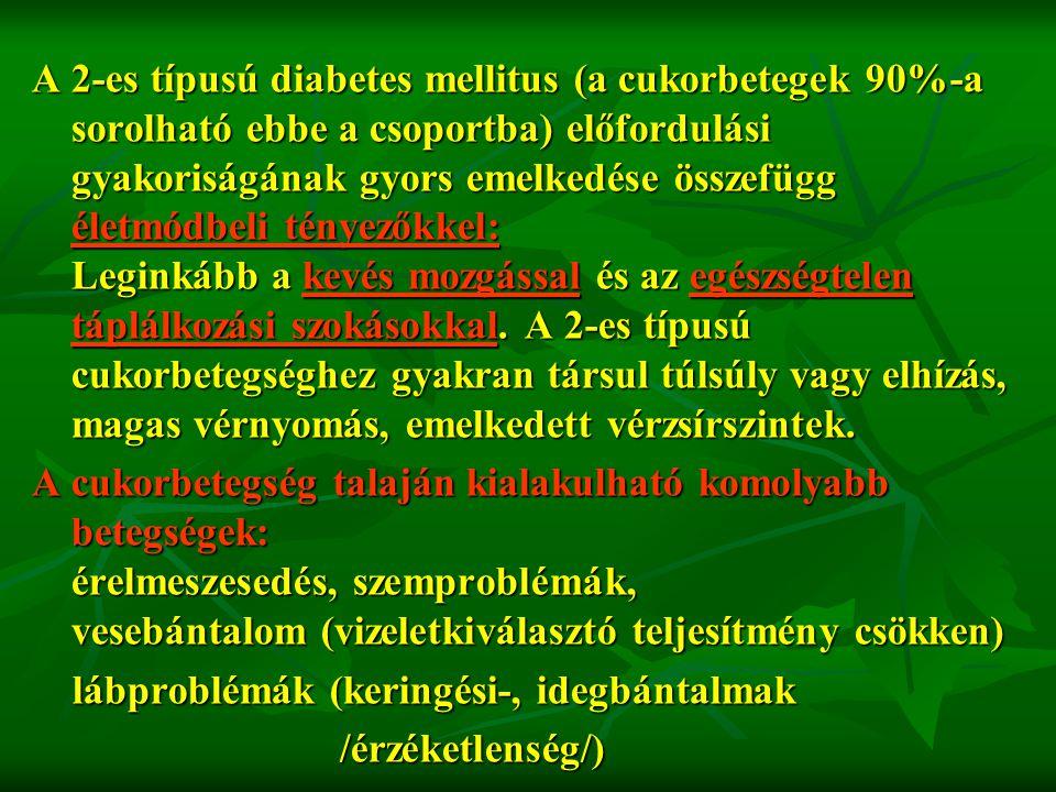 A 2-es típusú diabetes mellitus (a cukorbetegek 90%-a sorolható ebbe a csoportba) előfordulási gyakoriságának gyors emelkedése összefügg életmódbeli tényezőkkel: Leginkább a kevés mozgással és az egészségtelen táplálkozási szokásokkal. A 2-es típusú cukorbetegséghez gyakran társul túlsúly vagy elhízás, magas vérnyomás, emelkedett vérzsírszintek.