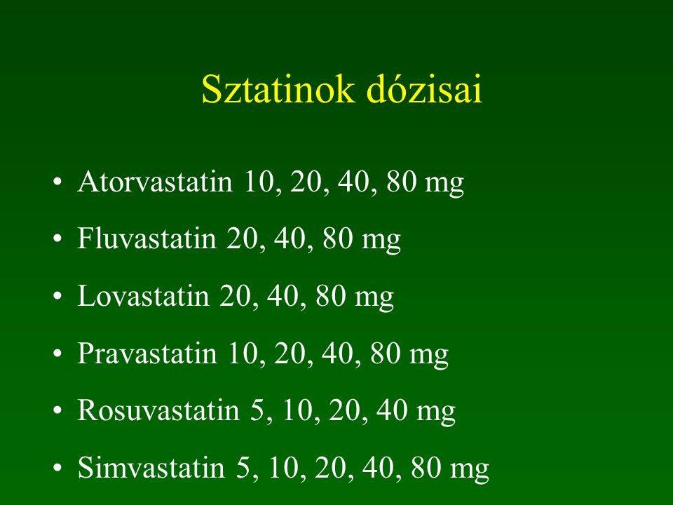 Sztatinok dózisai Atorvastatin 10, 20, 40, 80 mg