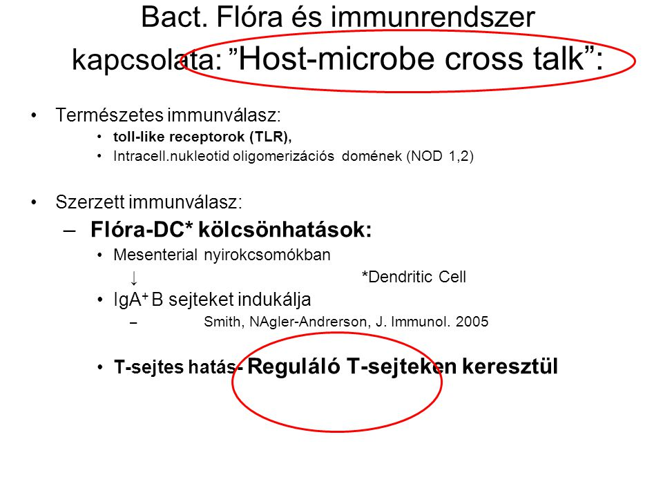 Bact. Flóra és immunrendszer kapcsolata: Host-microbe cross talk :