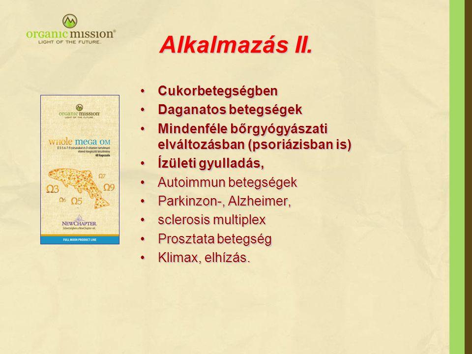 Alkalmazás II. Cukorbetegségben Daganatos betegségek