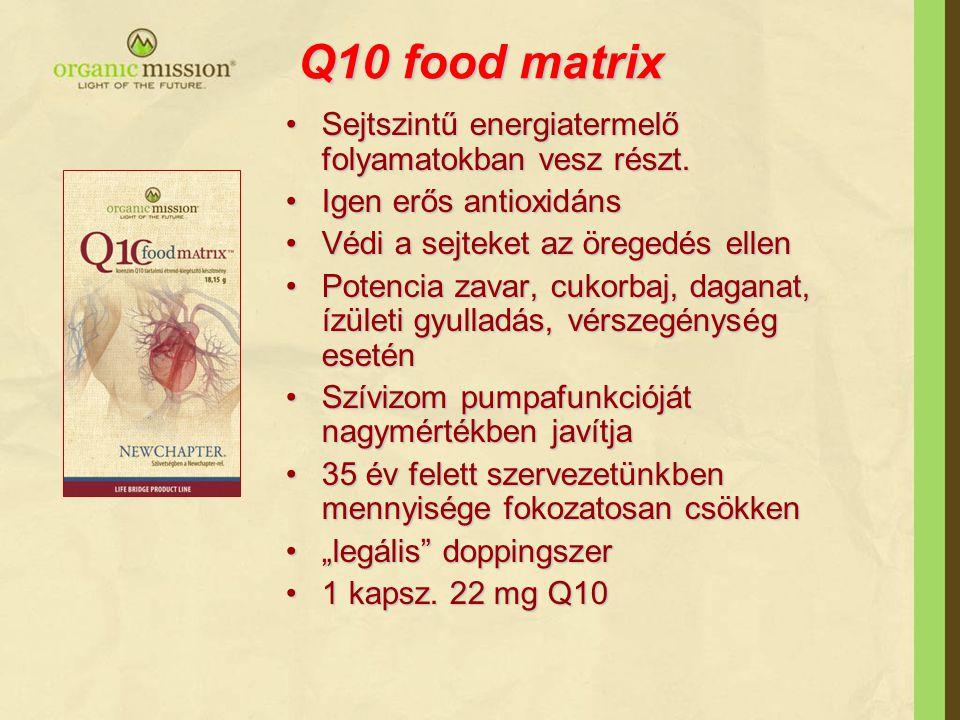 Q10 food matrix Sejtszintű energiatermelő folyamatokban vesz részt.