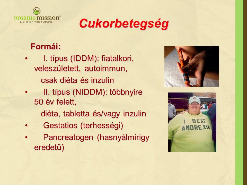 Cukorbetegség I. típus (IDDM): fiatalkori, veleszületett, autoimmun,