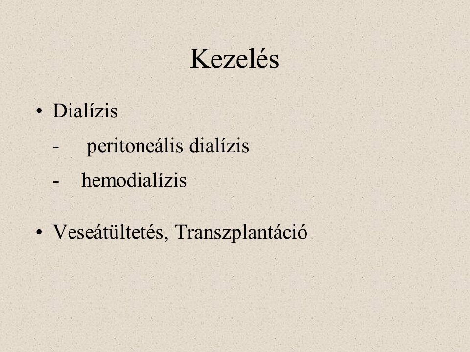 Kezelés Dialízis - peritoneális dialízis - hemodialízis