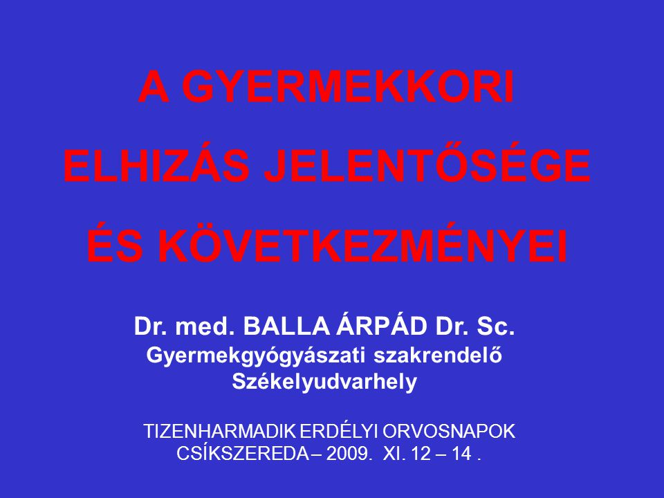 TIZENHARMADIK ERDÉLYI ORVOSNAPOK CSÍKSZEREDA – 2009. XI. 12 – 14 .
