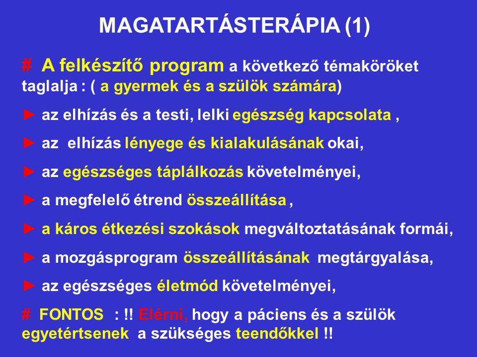 MAGATARTÁSTERÁPIA (1) # A felkészítő program a következő témaköröket taglalja : ( a gyermek és a szülök számára)