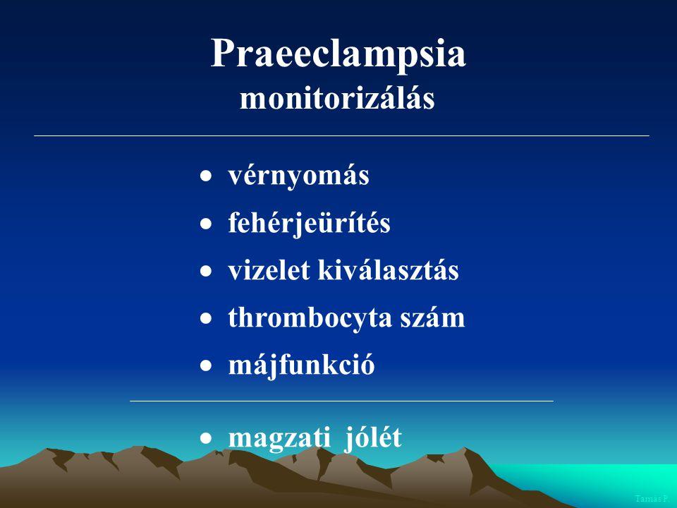 Praeeclampsia monitorizálás  vérnyomás  fehérjeürítés