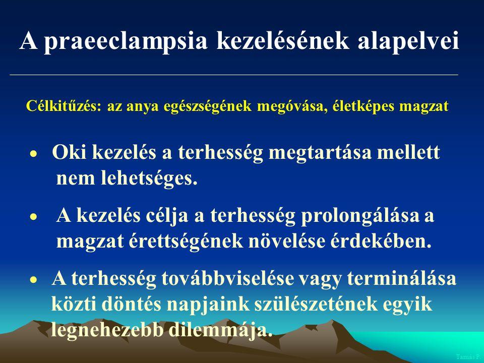 A praeeclampsia kezelésének alapelvei
