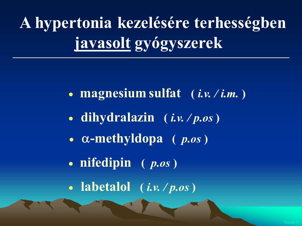 javasolt gyógyszerek A hypertonia kezelésére terhességben