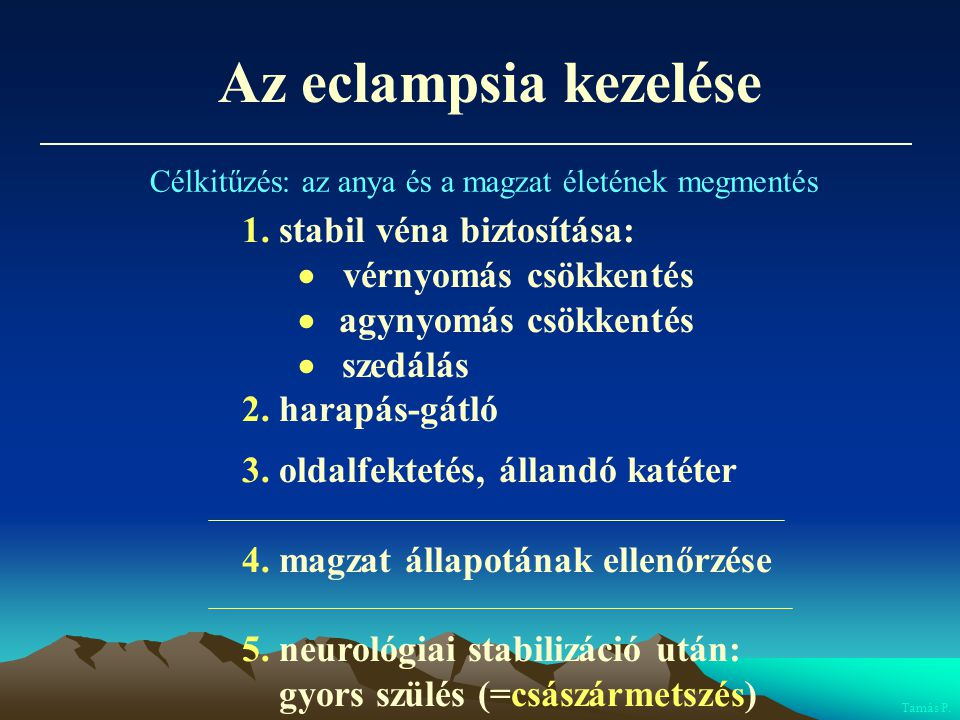 Az eclampsia kezelése 1. stabil véna biztosítása: