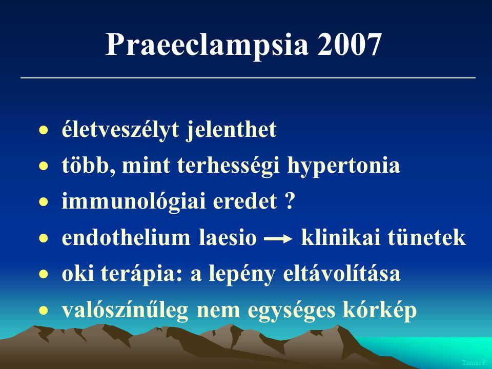 Praeeclampsia 2007  életveszélyt jelenthet