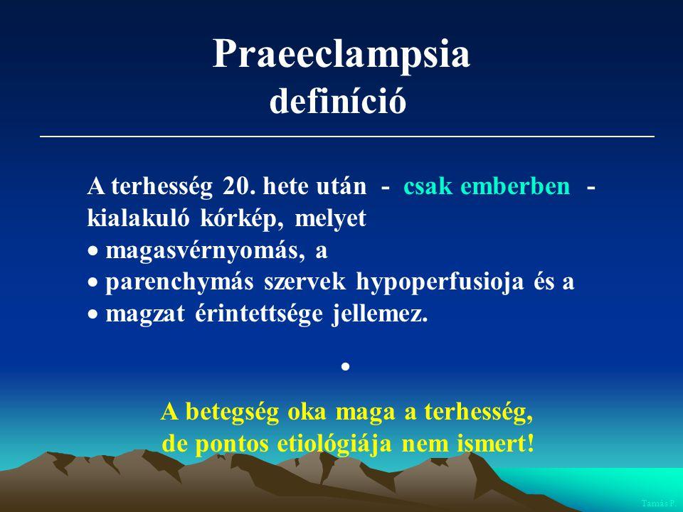 Praeeclampsia definíció A terhesség 20. hete után - csak emberben -