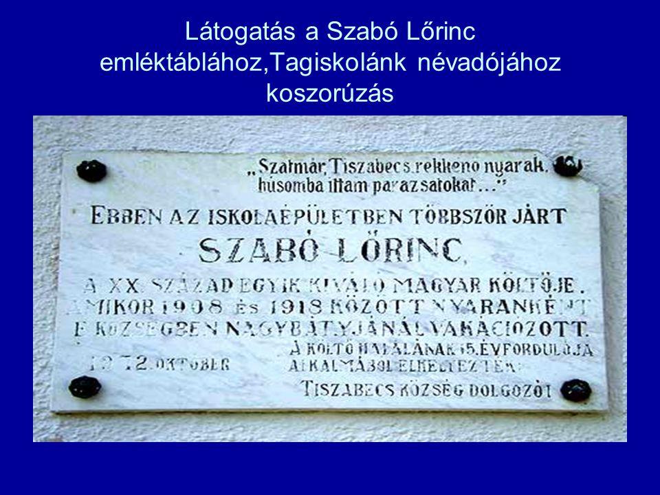 Látogatás a Szabó Lőrinc emléktáblához,Tagiskolánk névadójához koszorúzás