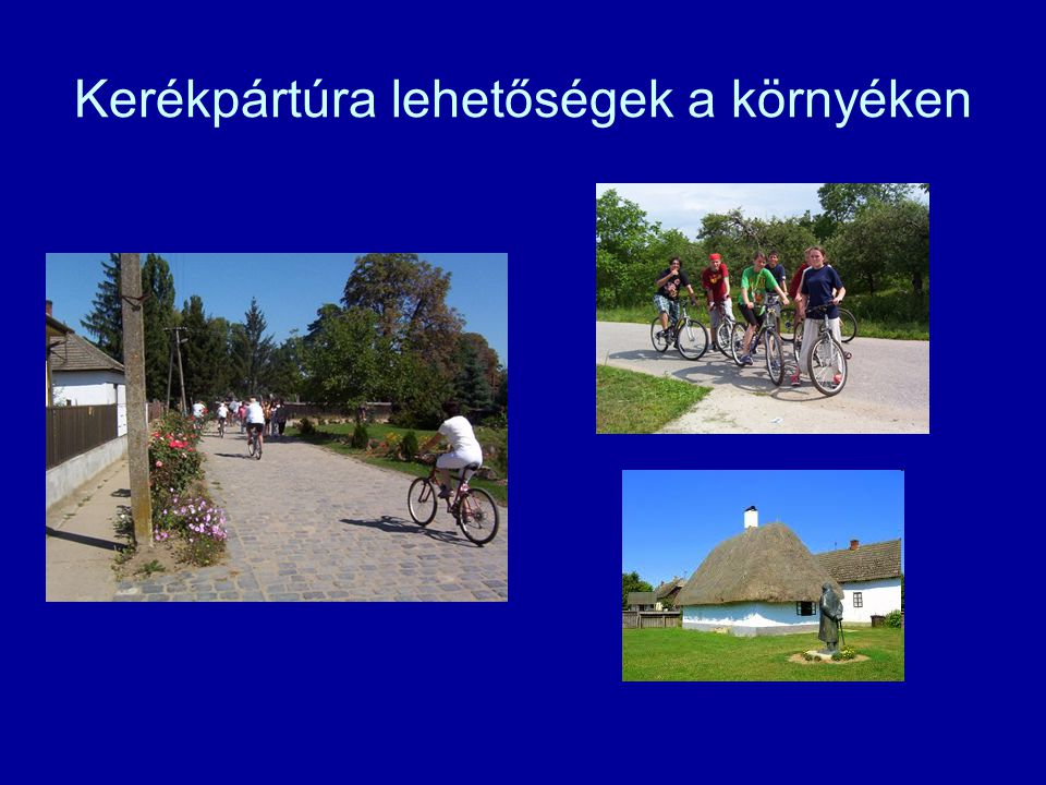 Kerékpártúra lehetőségek a környéken
