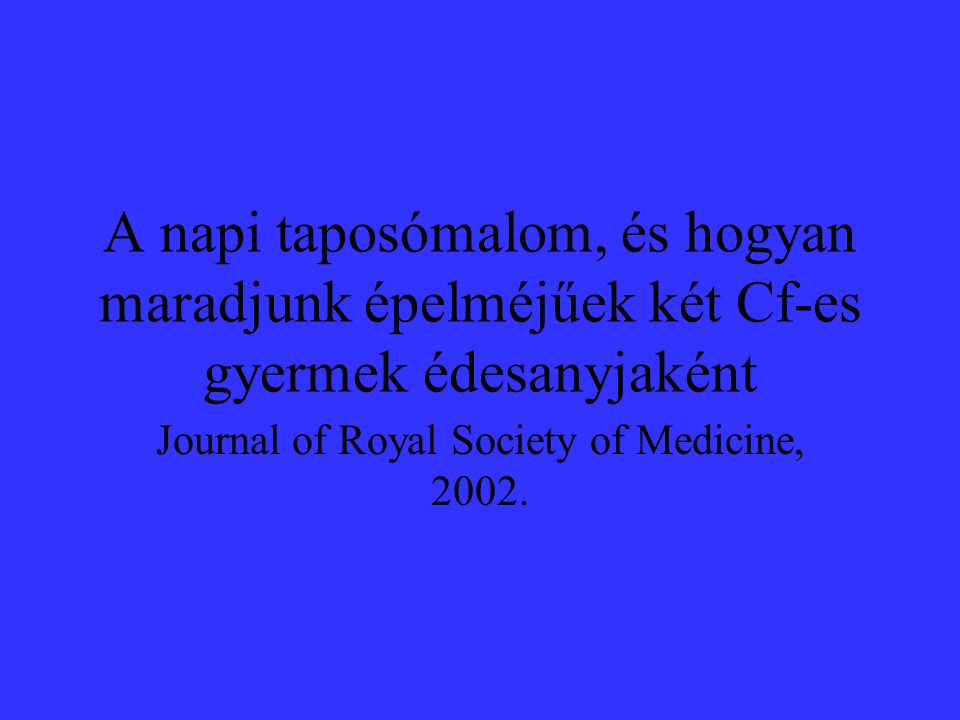 Journal of Royal Society of Medicine, 2002.