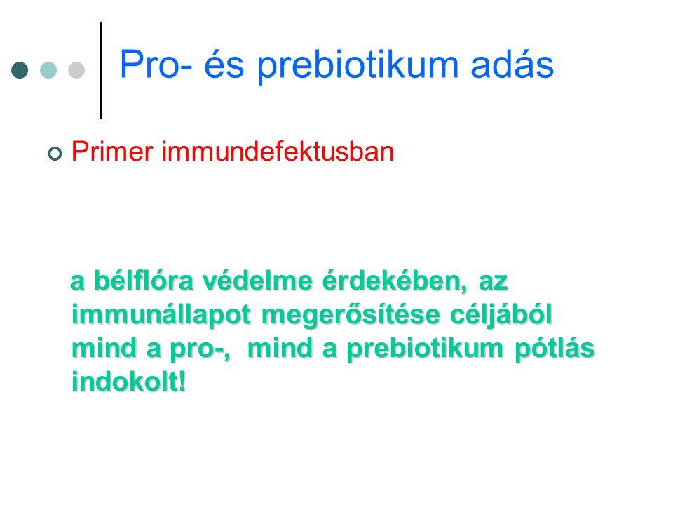 Pro- és prebiotikum adás