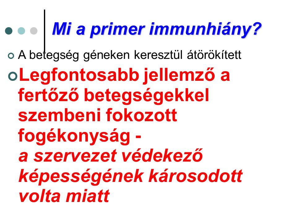 Mi a primer immunhiány A betegség géneken keresztül átörökített.