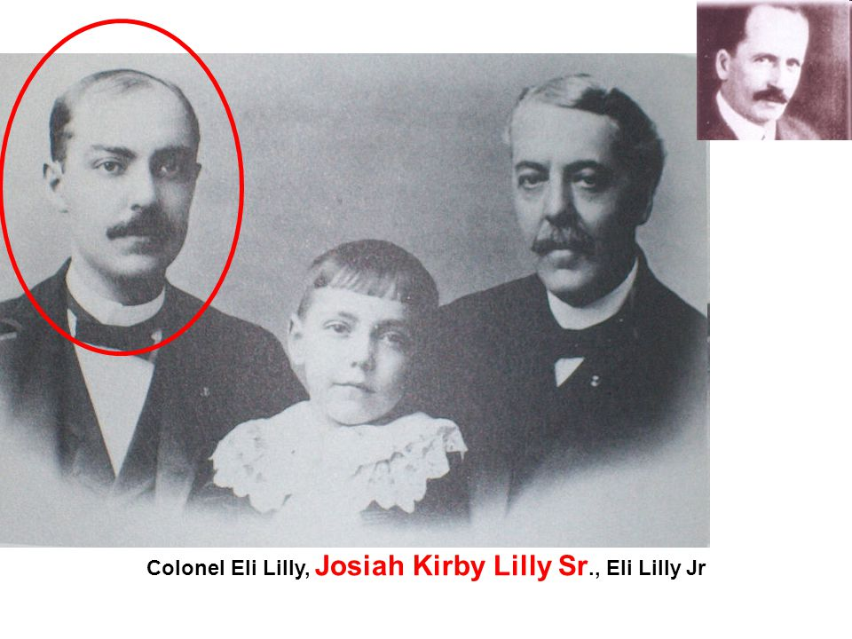 Colonel Eli Lilly, Josiah Kirby Lilly Sr., Eli Lilly Jr