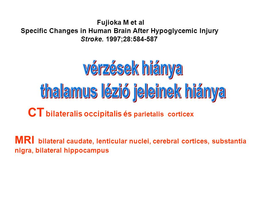vérzések hiánya thalamus lézió jeleinek hiánya