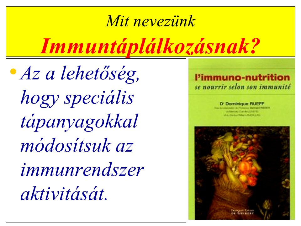 Mit nevezünk Immuntáplálkozásnak