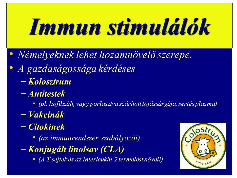 Immun stimulálók Némelyeknek lehet hozamnövelő szerepe.