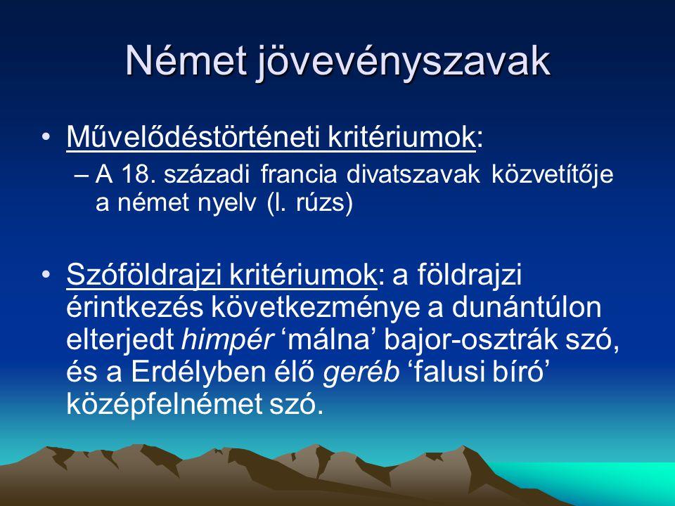 Német jövevényszavak Művelődéstörténeti kritériumok: