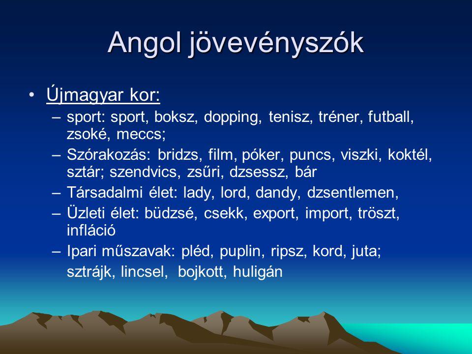 Angol jövevényszók Újmagyar kor: