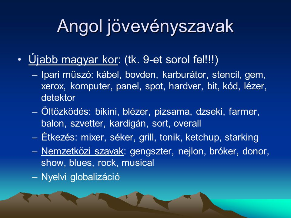 Angol jövevényszavak Újabb magyar kor: (tk. 9-et sorol fel!!!)