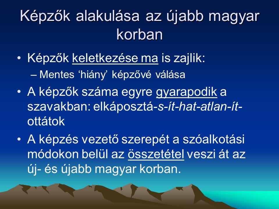 Képzők alakulása az újabb magyar korban