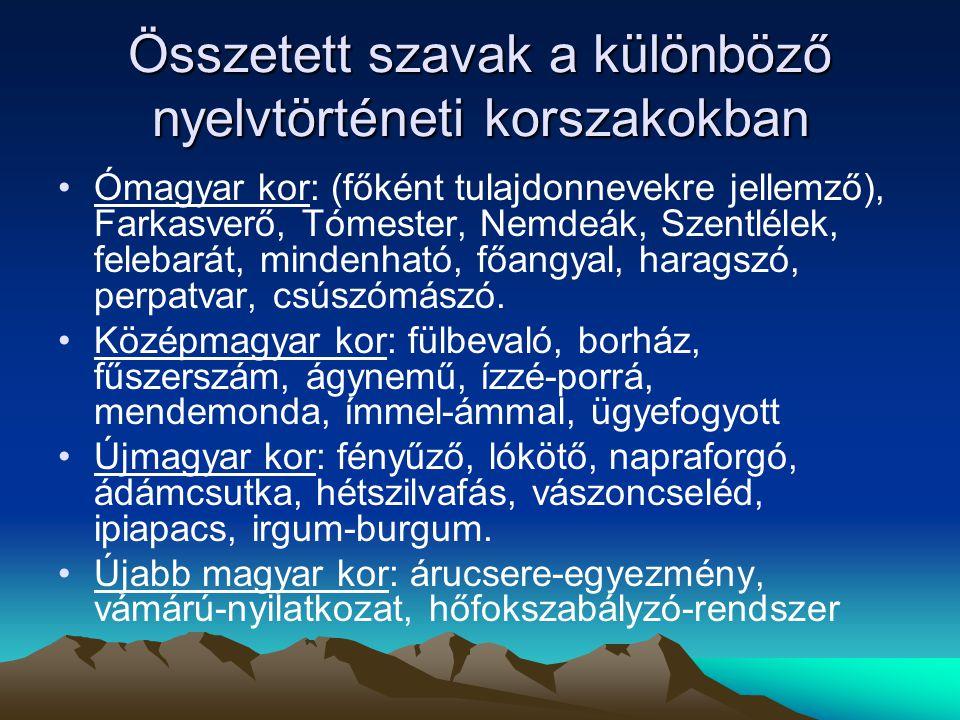 Összetett szavak a különböző nyelvtörténeti korszakokban