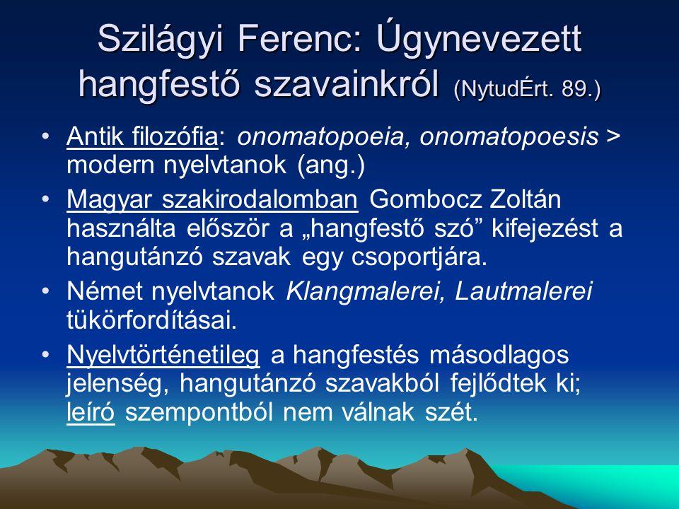 Szilágyi Ferenc: Úgynevezett hangfestő szavainkról (NytudÉrt. 89.)