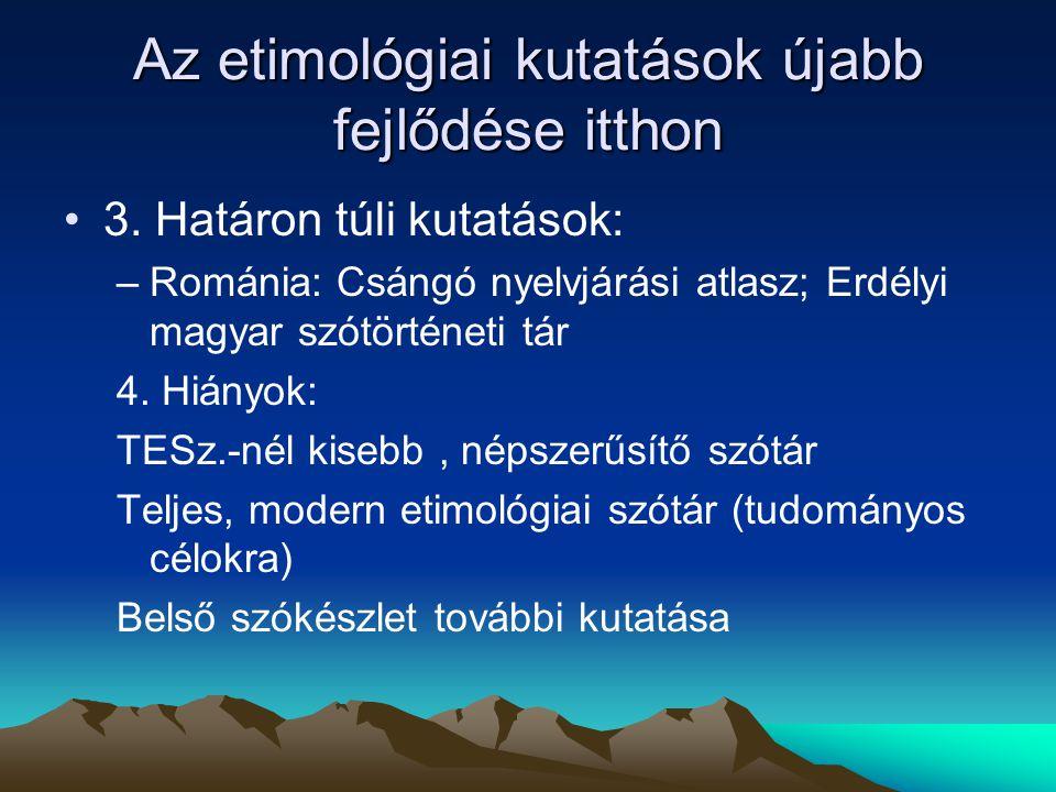 Az etimológiai kutatások újabb fejlődése itthon