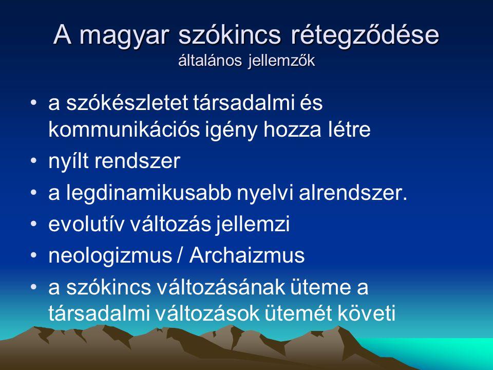 A magyar szókincs rétegződése általános jellemzők