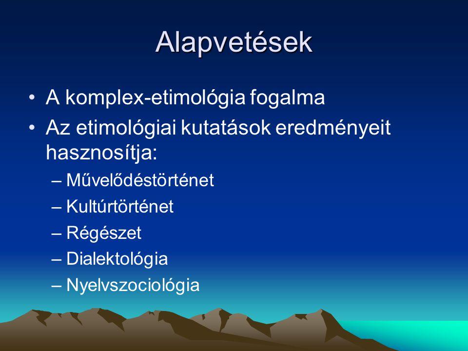 Alapvetések A komplex-etimológia fogalma