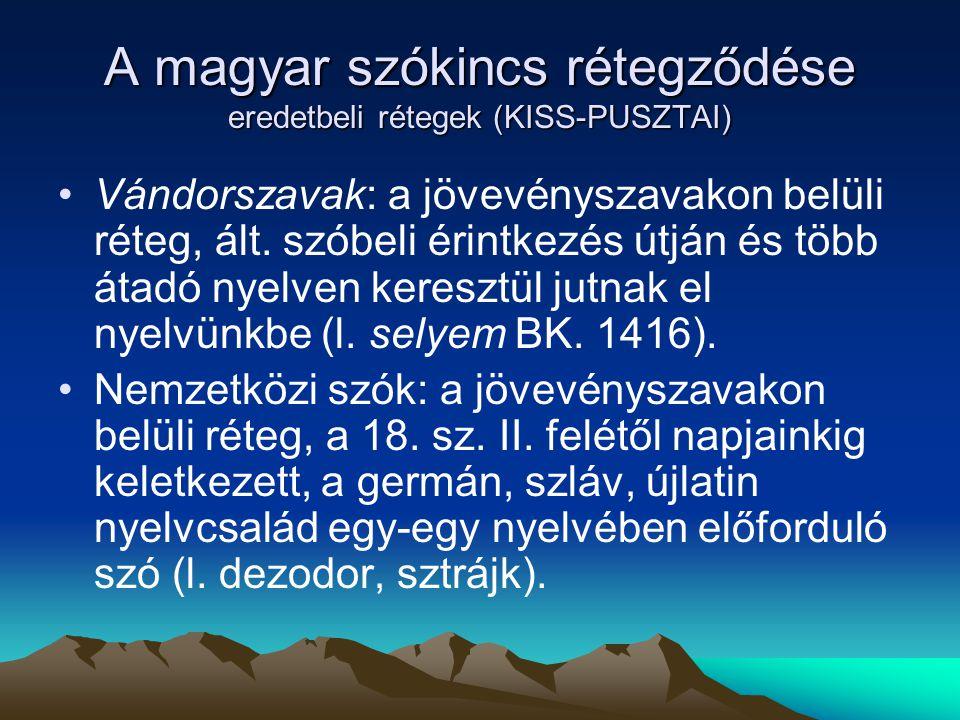 A magyar szókincs rétegződése eredetbeli rétegek (KISS-PUSZTAI)