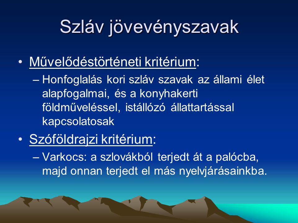 Szláv jövevényszavak Művelődéstörténeti kritérium: