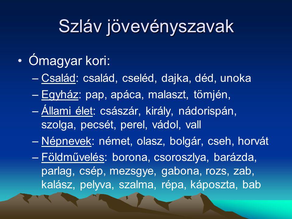 Szláv jövevényszavak Ómagyar kori: