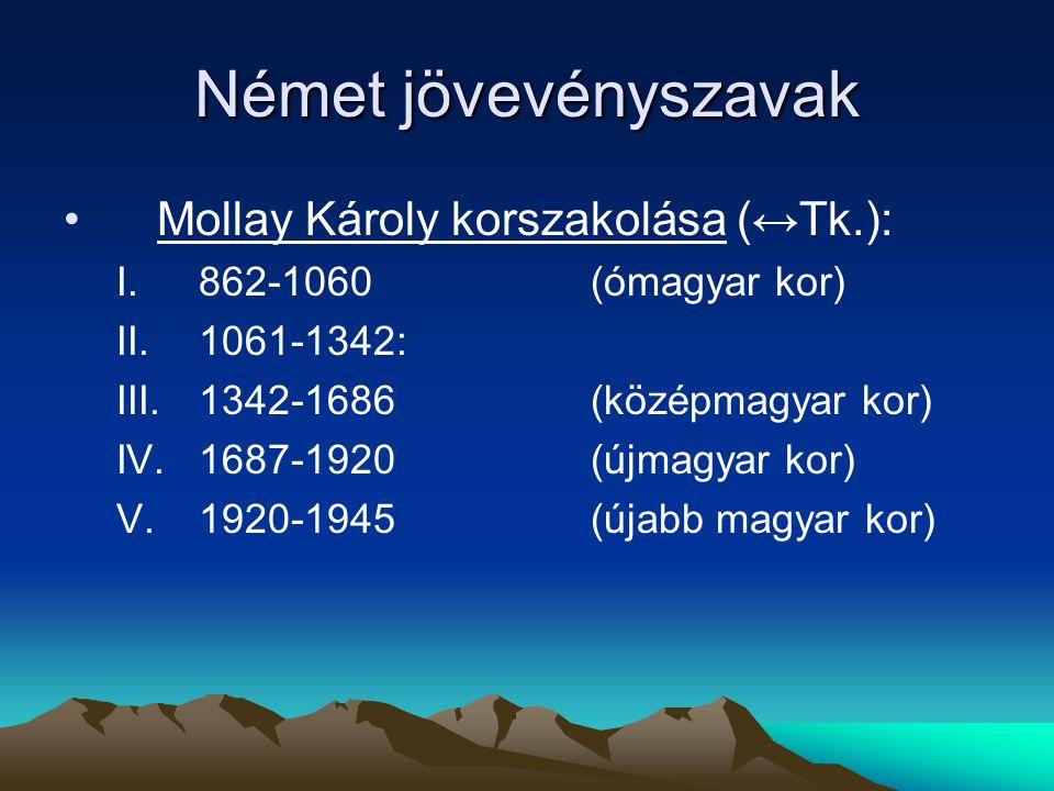 Német jövevényszavak Mollay Károly korszakolása (↔Tk.):