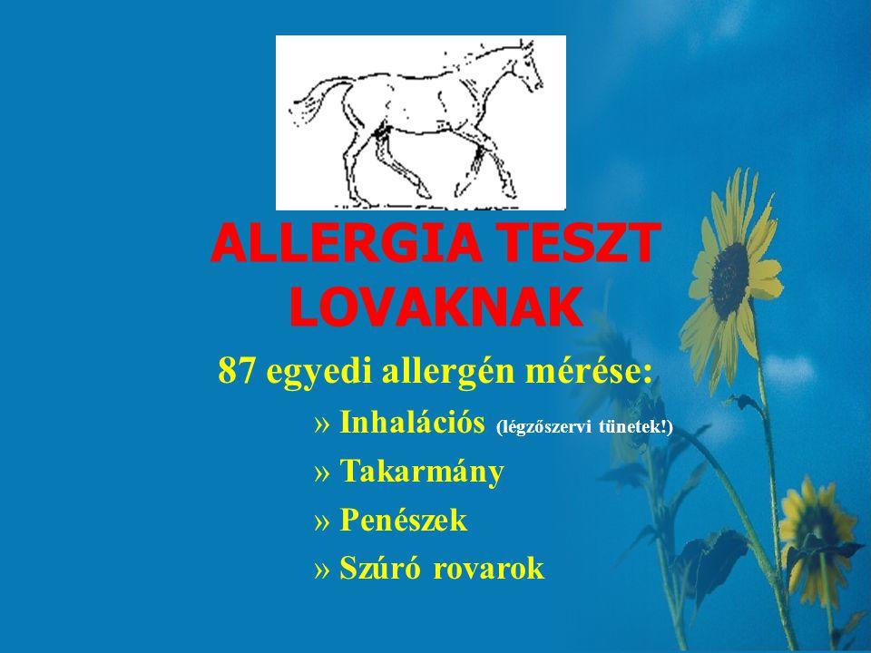 ALLERGIA TESZT LOVAKNAK 87 egyedi allergén mérése: