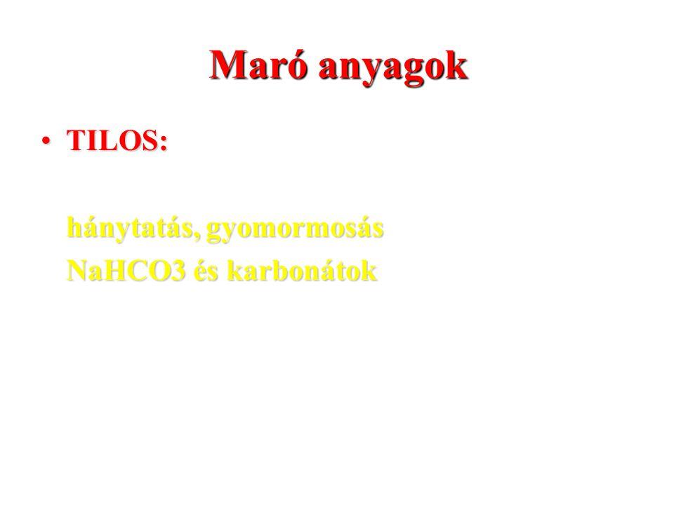 Maró anyagok TILOS: hánytatás, gyomormosás NaHCO3 és karbonátok