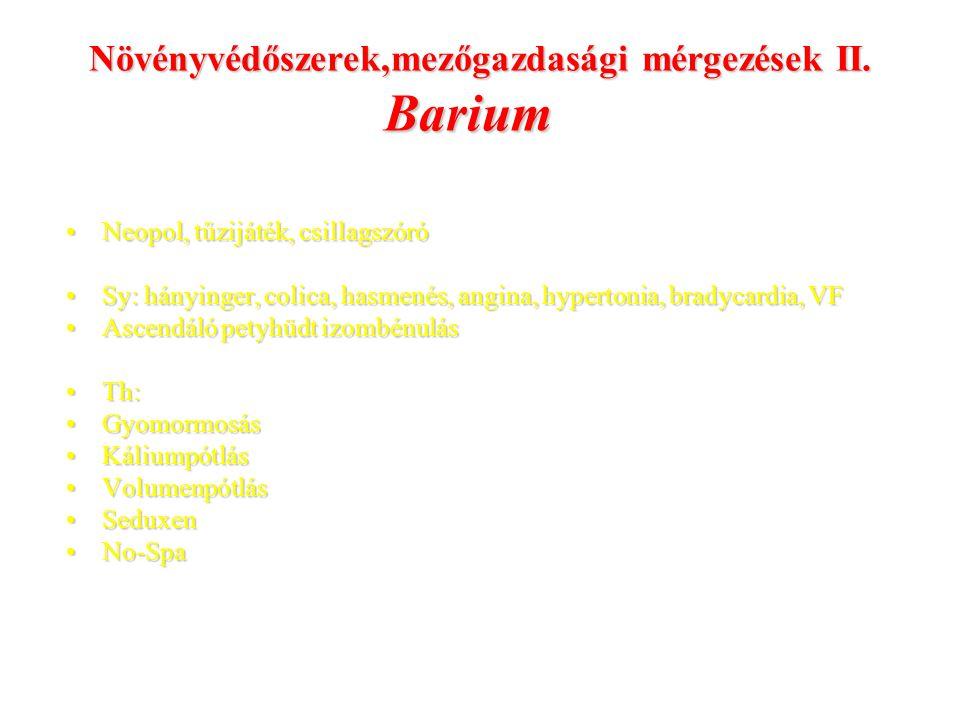 Növényvédőszerek,mezőgazdasági mérgezések II. Barium