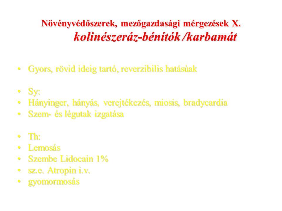 Növényvédőszerek, mezőgazdasági mérgezések X. kolinészeráz-bénítók /