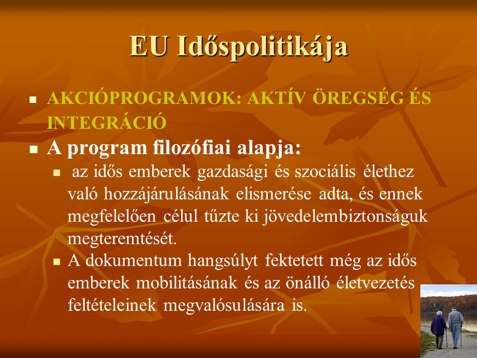 EU Időspolitikája A program filozófiai alapja: