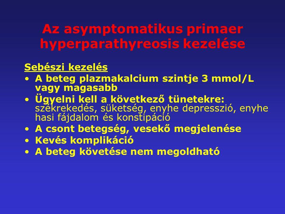 Az asymptomatikus primaer hyperparathyreosis kezelése