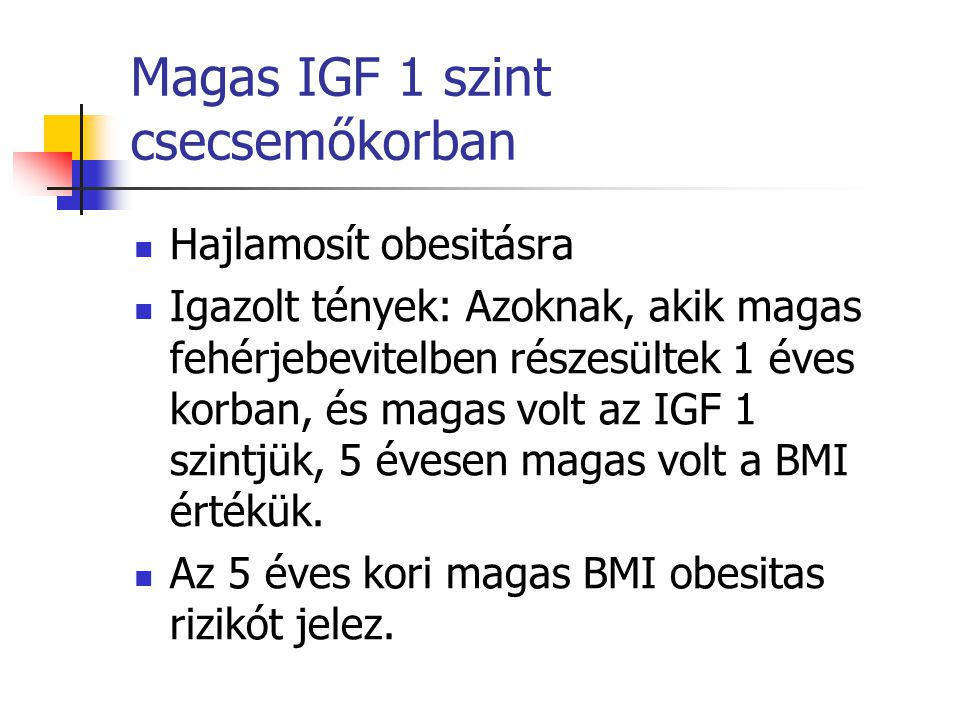 Magas IGF 1 szint csecsemőkorban