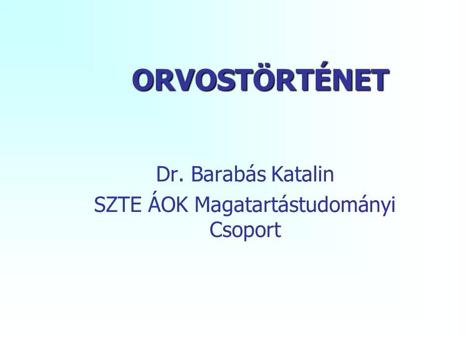 Dr. Barabás Katalin SZTE ÁOK Magatartástudományi Csoport