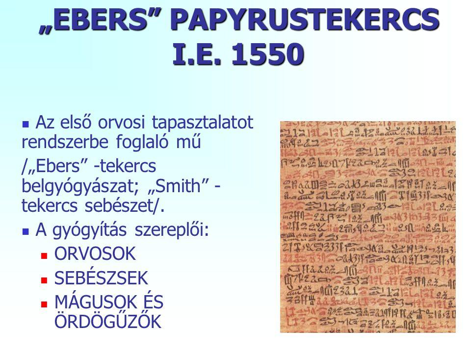 """""""EBERS PAPYRUSTEKERCS I.E. 1550"""