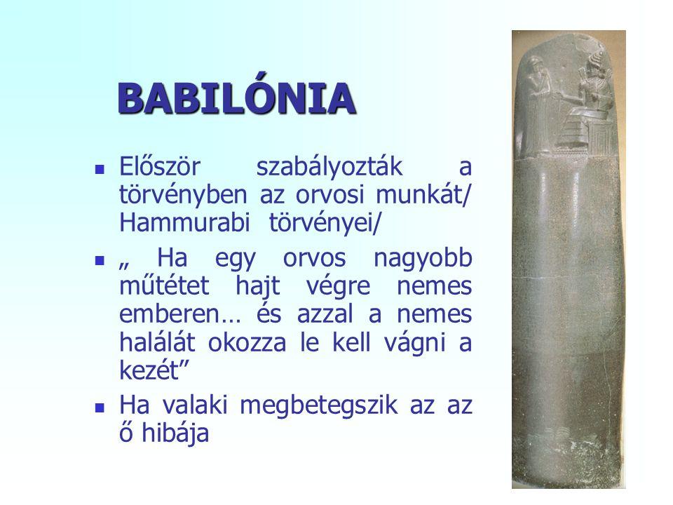 BABILÓNIA Először szabályozták a törvényben az orvosi munkát/ Hammurabi törvényei/