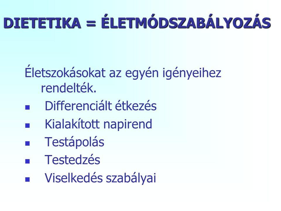 DIETETIKA = ÉLETMÓDSZABÁLYOZÁS