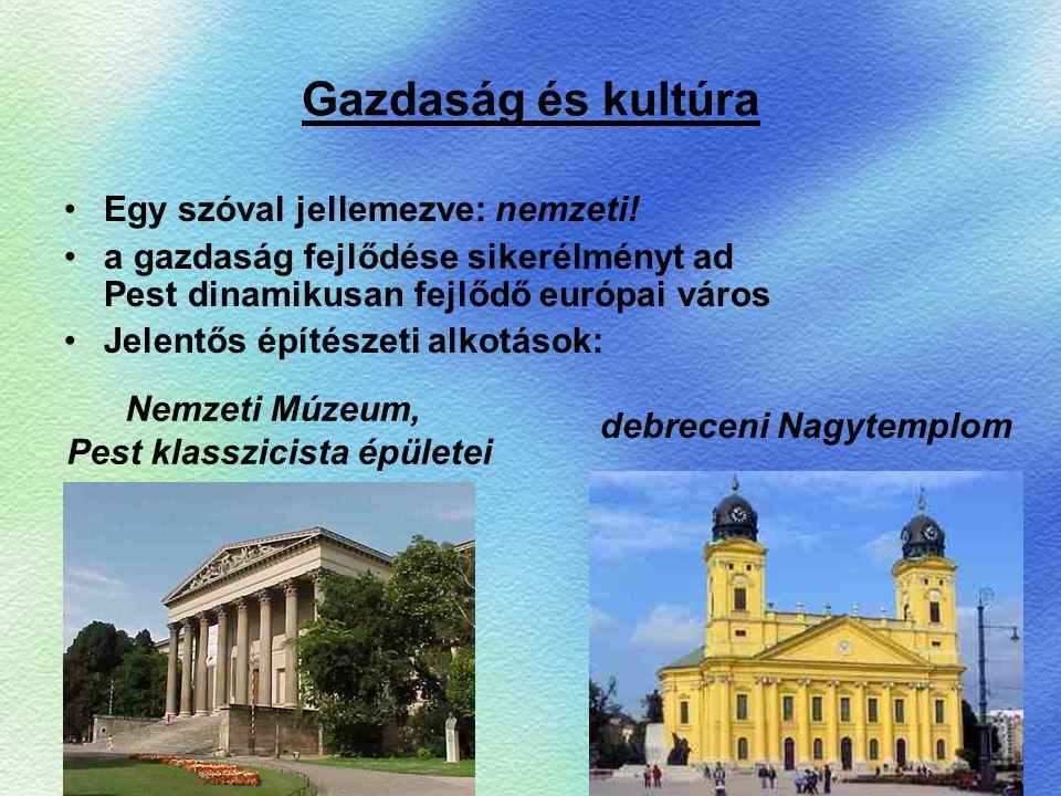 Gazdaság és kultúra Egy szóval jellemezve: nemzeti!